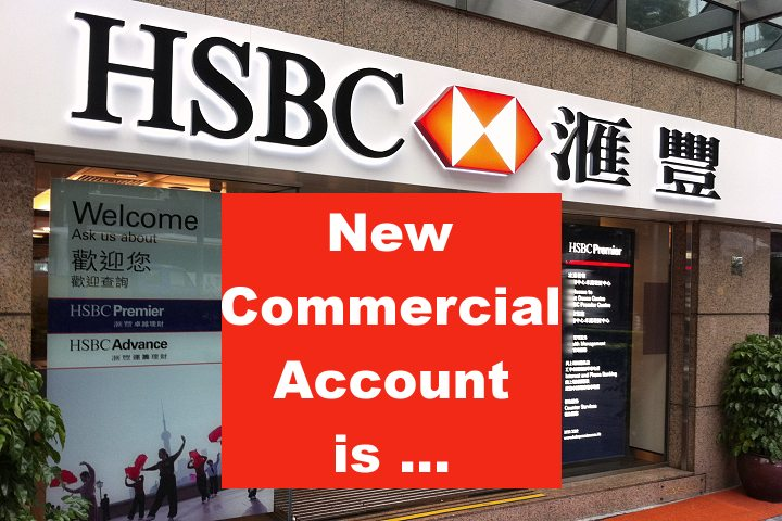 HSBC commercial bank account is extremely hard for new businesses to