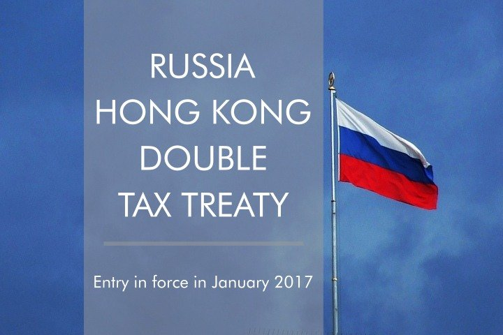 Russia And Hong Kong Double Tax Treaty Enters In Force Asiabc