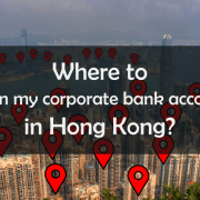 Where to open my corporate bank account in Hong Kong?